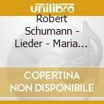 LIEDER - MARIA STUART SONGS OP.135        cd musicale di Robert Schumann