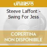SWING FOR JESS                            cd musicale di Steeve Laffont