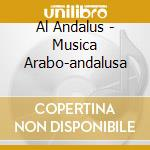 AL ANDALUS - MUSICA ARABO-ANDALUSA        cd musicale