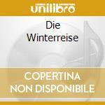 DIE WINTERREISE                           cd musicale di Franz Schubert
