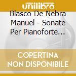 Sonate per pianoforte nn.1-6, pastorelas cd musicale di BLASCO DE NEBRA MANU