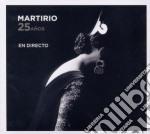 25 a?os - en directo cd musicale di MARTIRIO