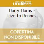 Live in rennes cd musicale di Barry Harris