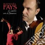 Mi camino con el flamenco cd musicale di Raphael Fays