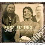 LIVE! A BLUES NIGHT...                    cd musicale di PURA FE' TRIO