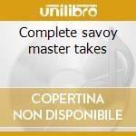 Complete savoy master takes cd musicale di Garner