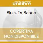BLUES IN BEBOP cd musicale di DORHAM KENNY