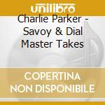 The complete savoy & dial master takes cd musicale di Charlie Parker