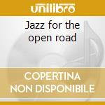 Jazz for the open road cd musicale