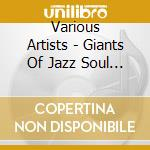 Giants of soul jazz cd musicale