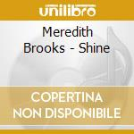 Shine cd musicale di Meredith Brooks