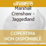 Jagged land cd musicale di Marshall Gershaw