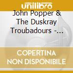 John popper and the duskray thoubadours cd musicale di John Popper