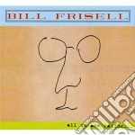 All we are saying... cd musicale di Bill Frisell