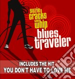 Suzie cracks the whip cd musicale di Blues Traveler