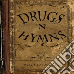 Drugs and hymns cd musicale di Rocco Deluca