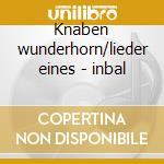 Knaben wunderhorn/lieder eines - inbal cd musicale di Mahler