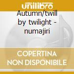 Autumn/twill by twilight - numajiri cd musicale di T. Takemitsu