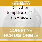 Clav.ben temp.libro 2^ - dreyfuss (clav) cd musicale di Johann Sebastian Bach