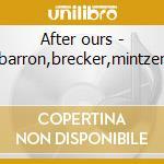 After ours - barron,brecker,mintzer cd musicale di Hampton callaway ann