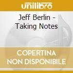 Taking notes cd musicale di Jeff Berlin