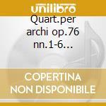 Quart.per archi op.76 nn.1-6 -kuijken q. cd musicale di Haydn