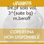 Int.pf solo vol. 3^(suite bg) - m.beroff cd musicale di Debussy