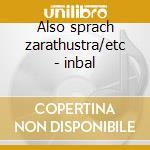 Also sprach zarathustra/etc - inbal cd musicale di R. Strauss