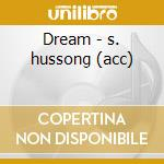 Dream - s. hussong (acc) cd musicale di John Cage