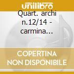 Quart. archi n.12/14 - carmina quartet cd musicale di Dvorak