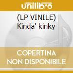 (LP VINILE) Kinda' kinky lp vinile
