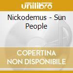 SUN PEOPLE                                cd musicale di NICKODEMUS