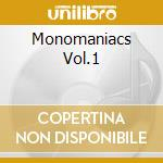 MONOMANIACS VOL.1                         cd musicale di Chris Joss