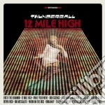 12 mile high cd musicale di THUNDERBALL