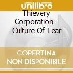 Culture of fear cd musicale di Corporation Thievery