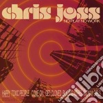 Chris Joss - No Play No Work cd musicale di Chris Joss