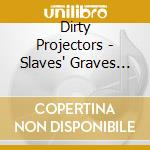 SLAVES' GRAVES AND BALLADS                cd musicale di Projectors Dirty