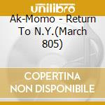Return to n.y. cd musicale di Ak-momo