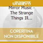 THE STRANGE THINGS I'LL REMEMBER cd musicale di MIRROR MUSIC