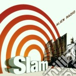 Slam - Alien Radio cd musicale di Slam