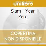 Year zero cd musicale di Slam