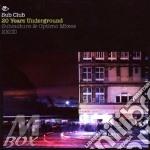 Sub club - 20 years underground cd musicale di Artisti Vari