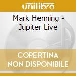 Jupiter five cd musicale di Mark Henning