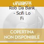 SCI FI LO FI 3 cd musicale di Artisti Vari