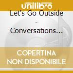 Conversations with my invisible cd musicale di Let's go outside
