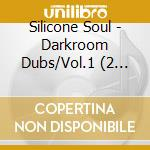 Silicon soul presents darkroom dubs vol.1 cd musicale