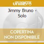 Jimmy Bruno - Solo cd musicale