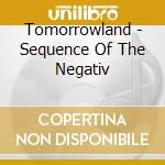 SEQUENCE OF THE NEGATIV cd musicale di TOMORROWLAND