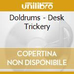 Doldrums - Desk Trickery cd musicale di DOLDRUMS