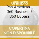 360 BUSINESS / 360 BYPASS                 cd musicale di American Pan